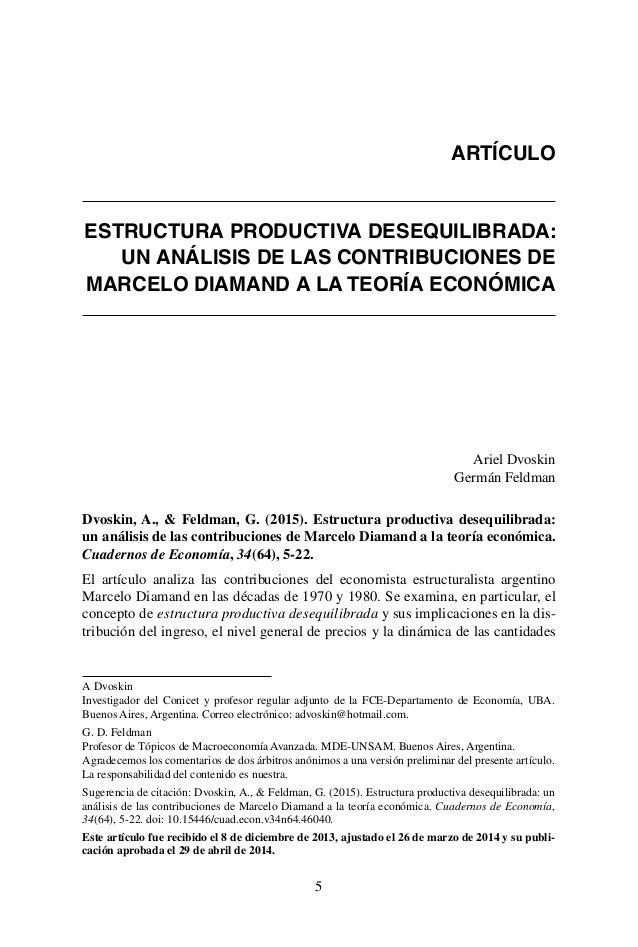 5 ESTRUCTURA PRODUCTIVA DESEQUILIBRADA: UN ANÁLISIS DE LAS CONTRIBUCIONES DE MARCELO DIAMAND A LA TEORÍA ECONÓMICA Ariel D...