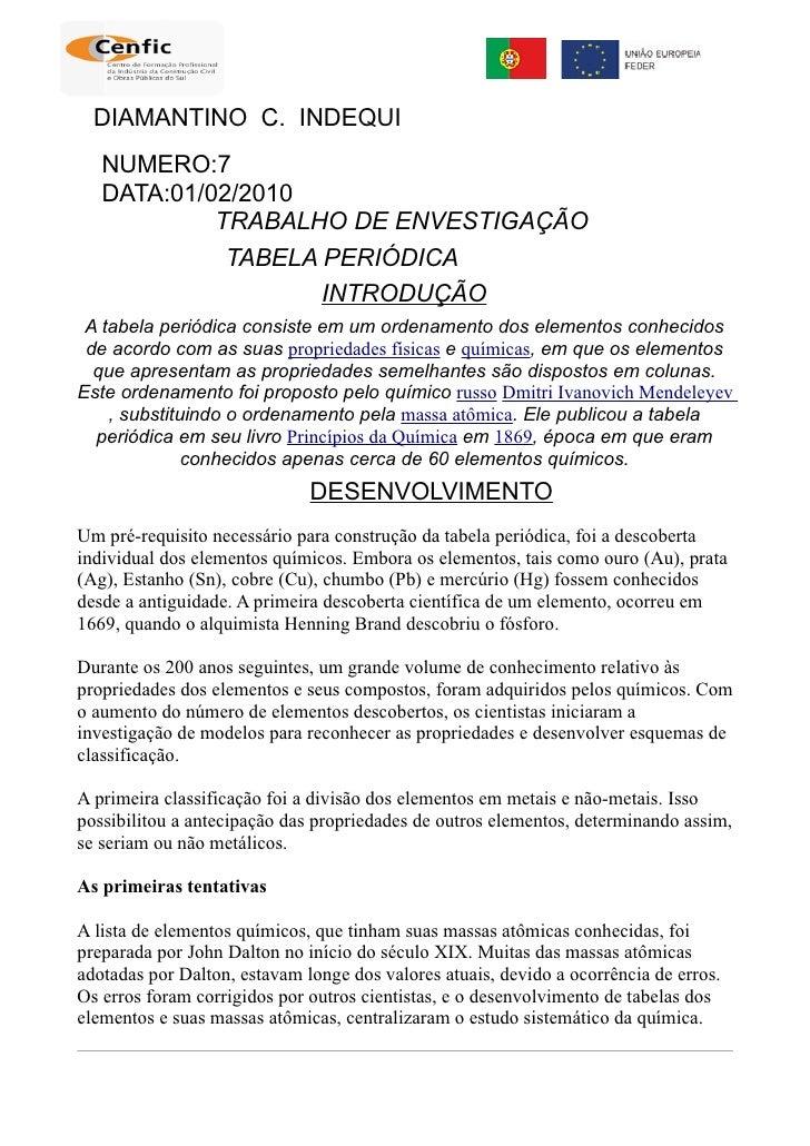 DIAMANTINO C. INDEQUI    NUMERO:7    DATA:01/02/2010             TRABALHO DE ENVESTIGAÇÃO              TABELA PERIÓDICA   ...