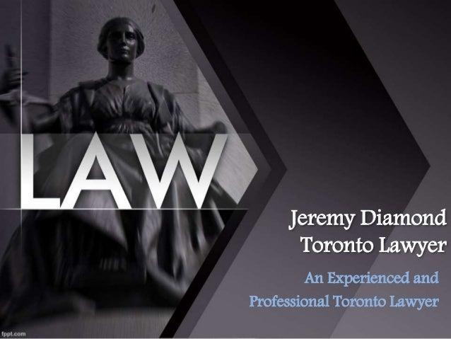 Jeremy Diamond  Toronto Lawyer  An Experienced and  Professional Toronto Lawyer