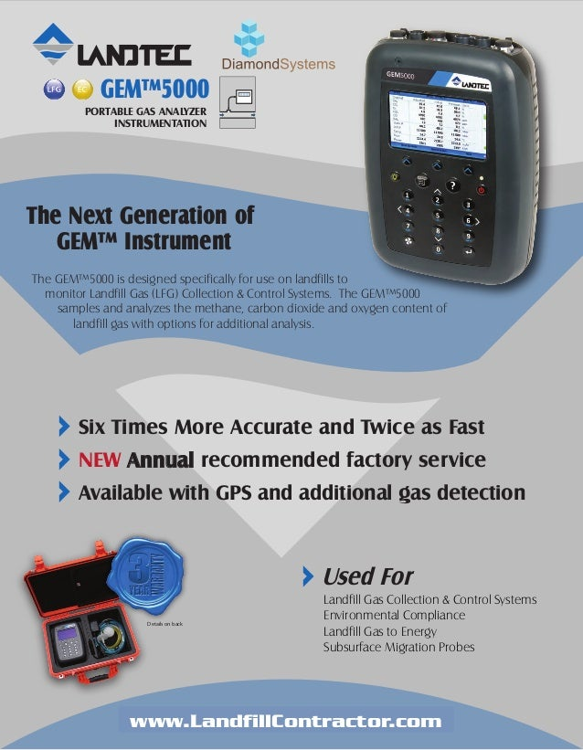 The Next Generation of GEM™ Instrument The GEM™5000 is designed specifically for use on landfills to monitor Landfill Gas ...