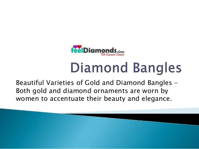 Beautiful Varieties of Gold and Diamond Bangles -  Both gold and diamond ornaments are worn by  women to accentuate their ...