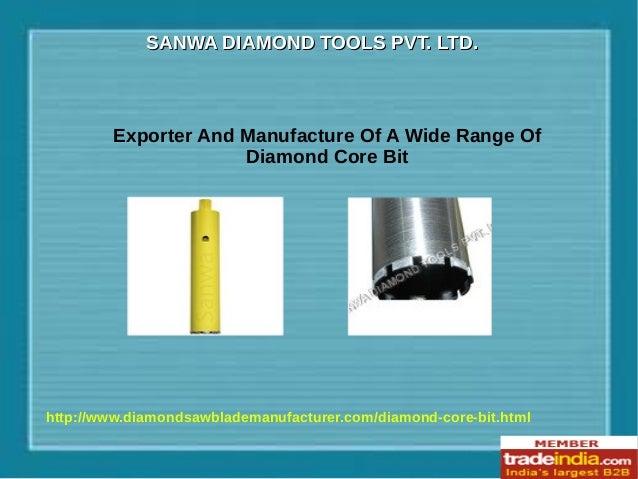 SANWA DIAMOND TOOLS PVT. LTD.SANWA DIAMOND TOOLS PVT. LTD. http://www.diamondsawblademanufacturer.com/diamond-core-bit.htm...