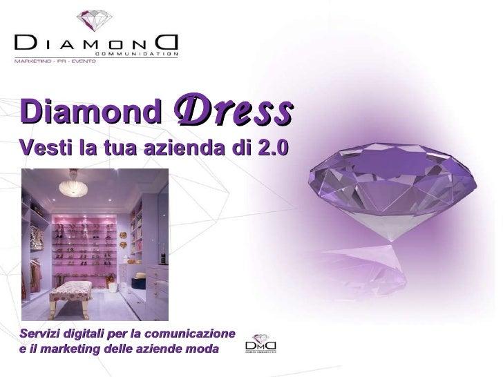 Diamond  Dress Vesti la tua azienda di 2.0 Servizi digitali per la comunicazione  e il marketing delle aziende moda