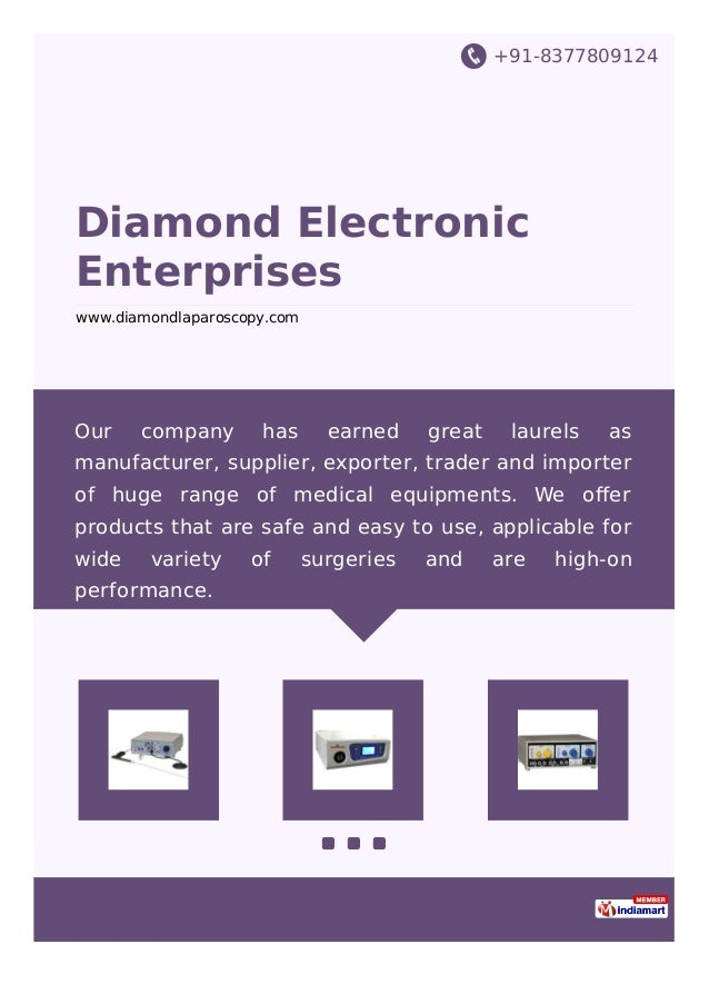 +91-8377809124 Diamond Electronic Enterprises www.diamondlaparoscopy.com Our company has earned great laurels as manufactu...