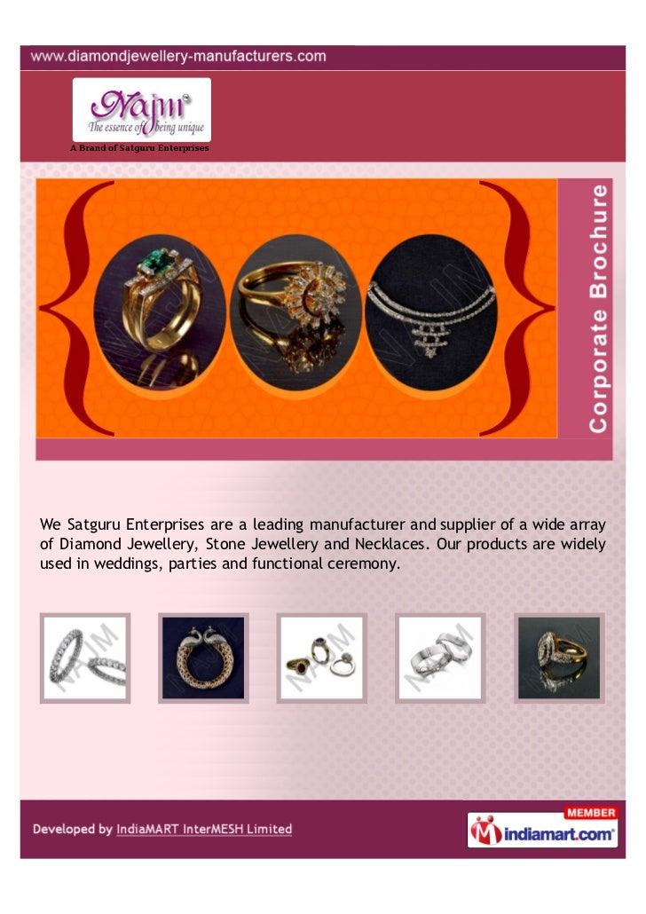 We Satguru Enterprises are a leading manufacturer and supplier of a wide arrayof Diamond Jewellery, Stone Jewellery and Ne...
