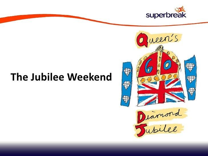 The Jubilee Weekend