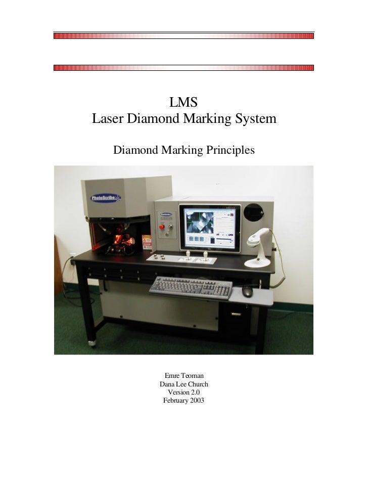 LMSLaser Diamond Marking System   Diamond Marking Principles            Emre Teoman           Dana Lee Church             ...