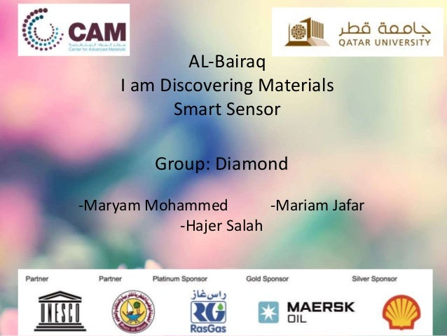AL-Bairaq I am Discovering Materials Smart Sensor Group: Diamond -Maryam Mohammed -Mariam Jafar -Hajer Salah