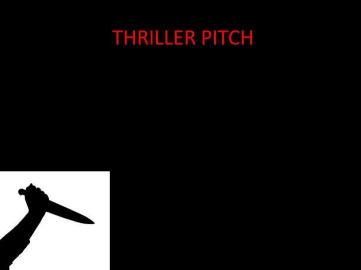 THRILLER PITCH