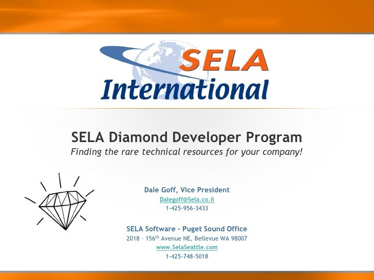 SELA Diamond Developer ProgramFinding the rare technical resources for your company!                  Dale Goff, Vice Pres...