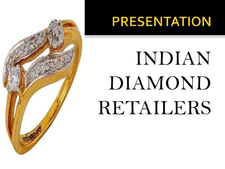 PRESENTATION   <br />INDIAN DIAMOND           RETAILERS<br />