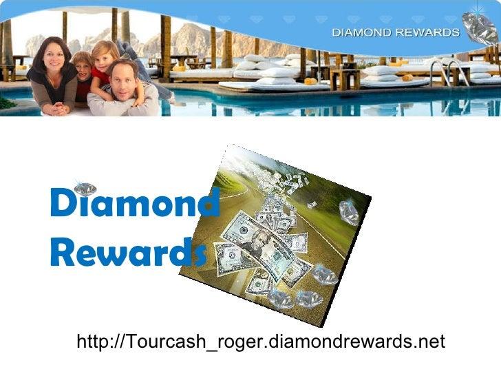 http://Tourcash_roger.diamondrewards.net Diamond Rewards
