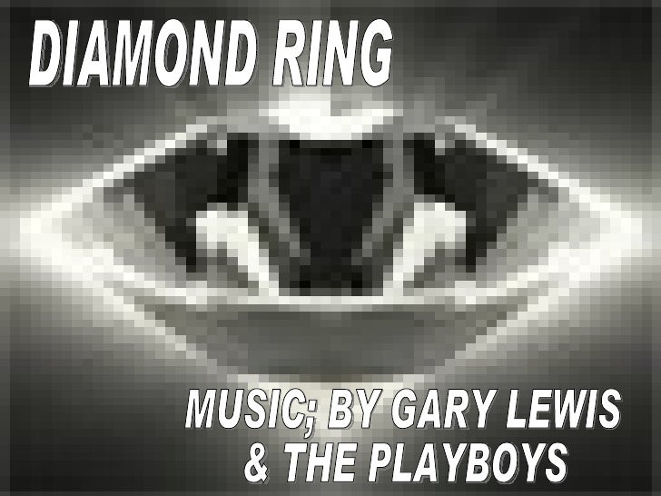 DIAMOND RING MUSIC; BY GARY LEWIS & THE PLAYBOYS