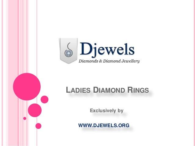 LADIES DIAMOND RINGS Exclusively by WWW.DJEWELS.ORG