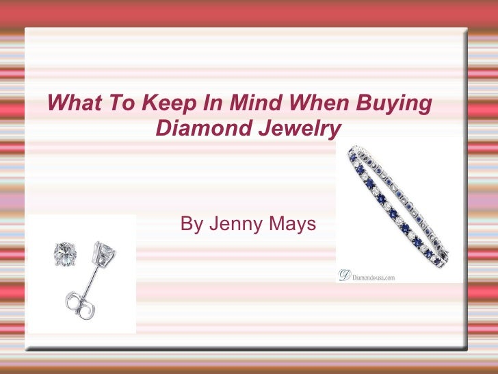 What To Keep In Mind When Buying Diamond Jewelry By Jenny Mays