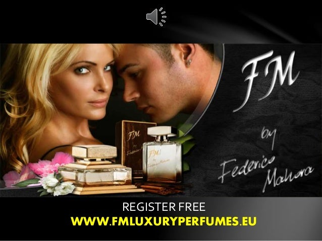 REGISTER FREE WWW.FMLUXURYPERFUMES.EU