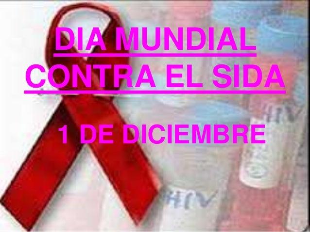 DIA MUNDIALCONTRA EL SIDA 1 DE DICIEMBRE