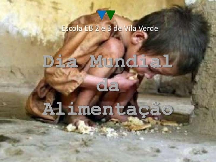 Escola EB 2 e 3 de Vila Verde<br />Dia Mundial da Alimentação<br />