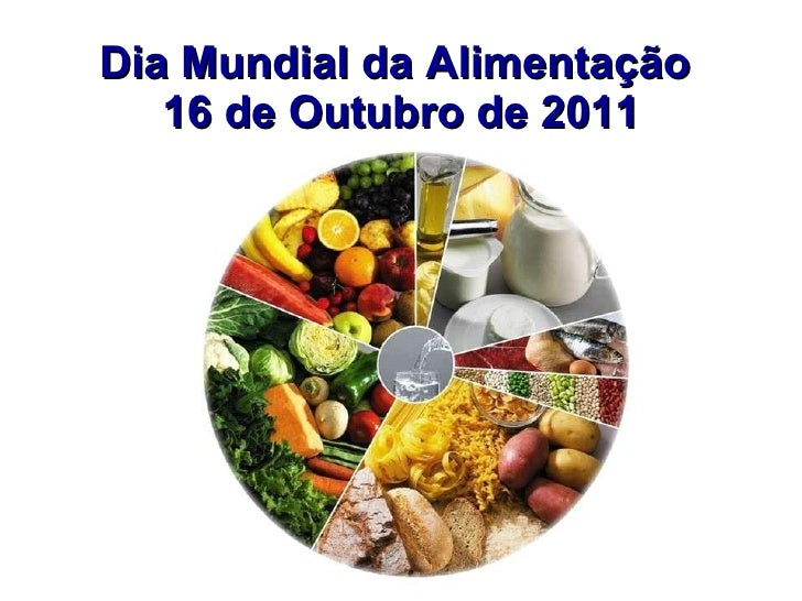 Dia Mundial da Alimentação  16 de Outubro de 2011