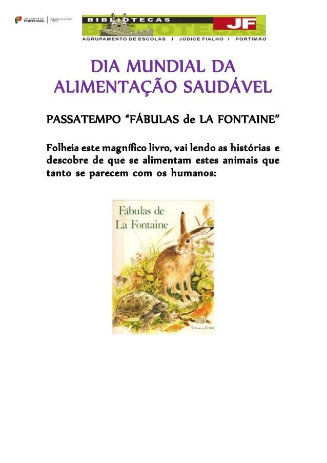 """DIA MUNDIAL DA  ALIMENTAÇÃO SAUDÁVEL  PASSATEMPO """"FÁBULAS de LA FONTAINE""""  Folheia este magnífico livro, vai lendo as hist..."""