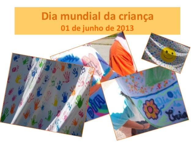 Dia mundial da criança01 de junho de 2013