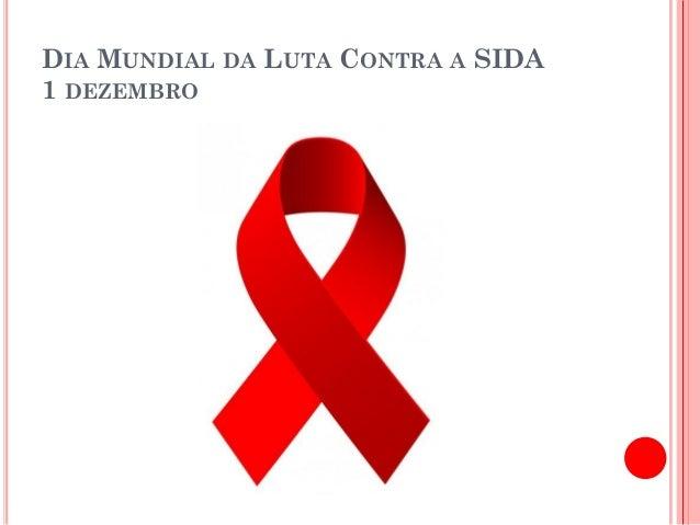 DIA MUNDIAL DA LUTA CONTRA A SIDA1 DEZEMBRO