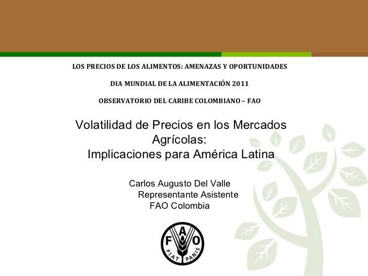 LOS PRECIOS DE LOS ALIMENTOS: AMENAZAS Y OPORTUNIDADES DIA MUNDIAL DE LA ALIMENTACIÓN 2011 OBSERVATORIO DEL CARIBE COLOMBI...