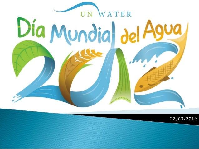 Acerca del Día Mundial del Agua.  La Asamblea General de las Naciones Unidas adoptó el 22 de diciembre de 1993 la resoluci...