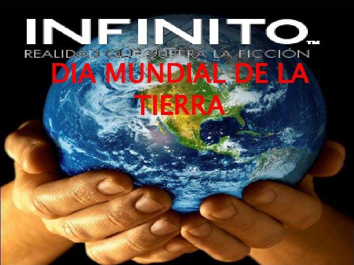 DIA MUNDIAL DE LA TIERRA<br />
