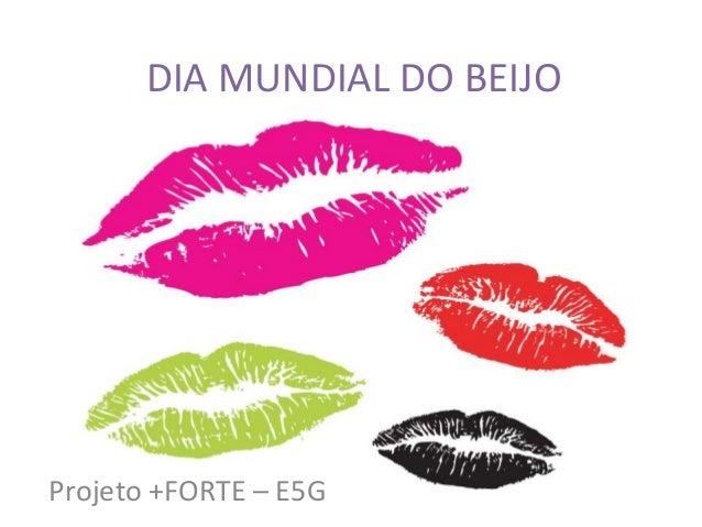 DIA MUNDIAL DO BEIJO Projeto +FORTE – E5G