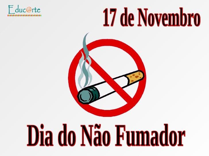 17 de Novembro Dia do Não Fumador