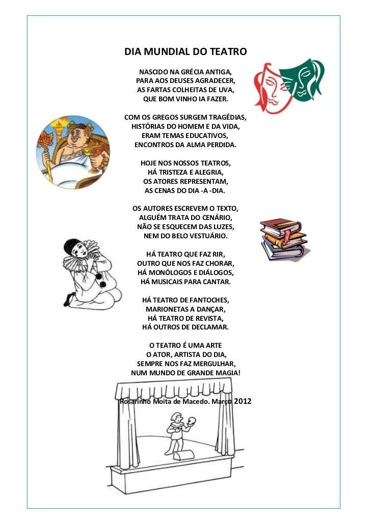 DIA MUNDIAL DO TEATRO     NASCIDO NA GRÉCIA ANTIGA,    PARA AOS DEUSES AGRADECER,    AS FARTAS COLHEITAS DE UVA,      QUE ...