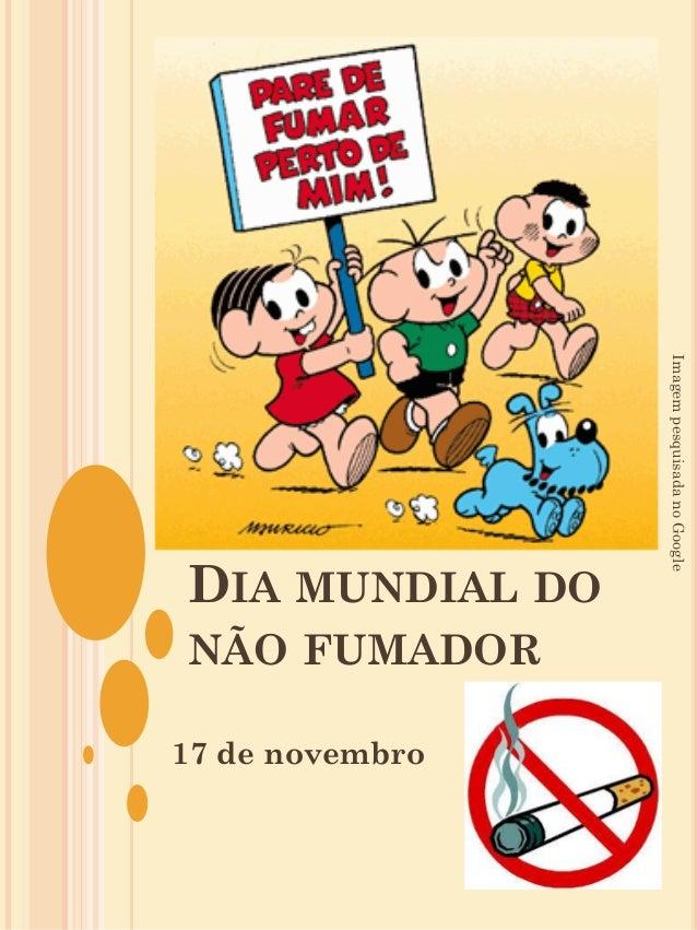 NÃO FUMADOR 17 de novembro  Imagem pesquisada no Google  DIA MUNDIAL DO