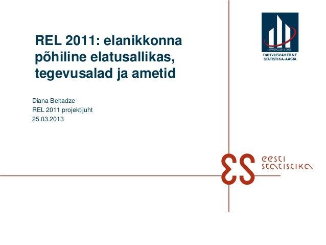 REL 2011: elanikkonnapõhiline elatusallikas,   RAHVUSVAHELIN E                          STATISTIKA-AASTAtegevusalad ja ame...