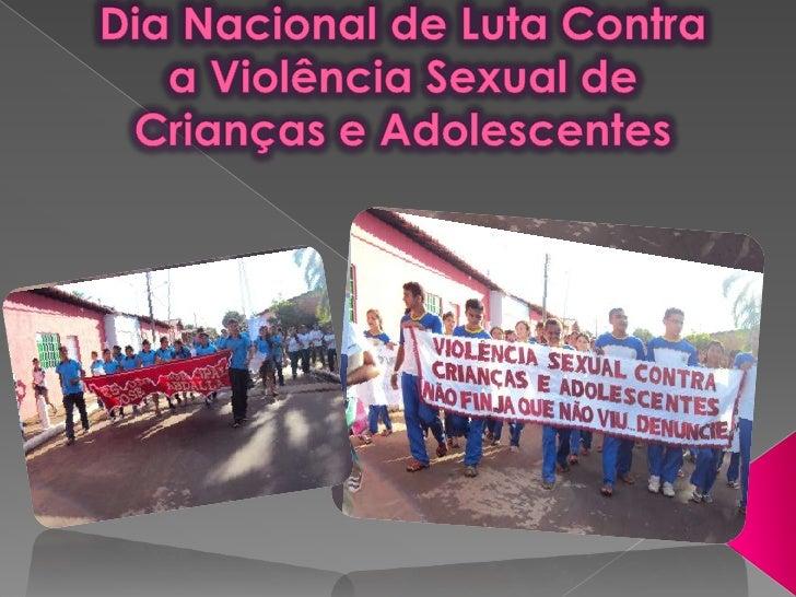 Dia Nacional de Luta Contra a Violência Sexual deCrianças e Adolescentes <br />