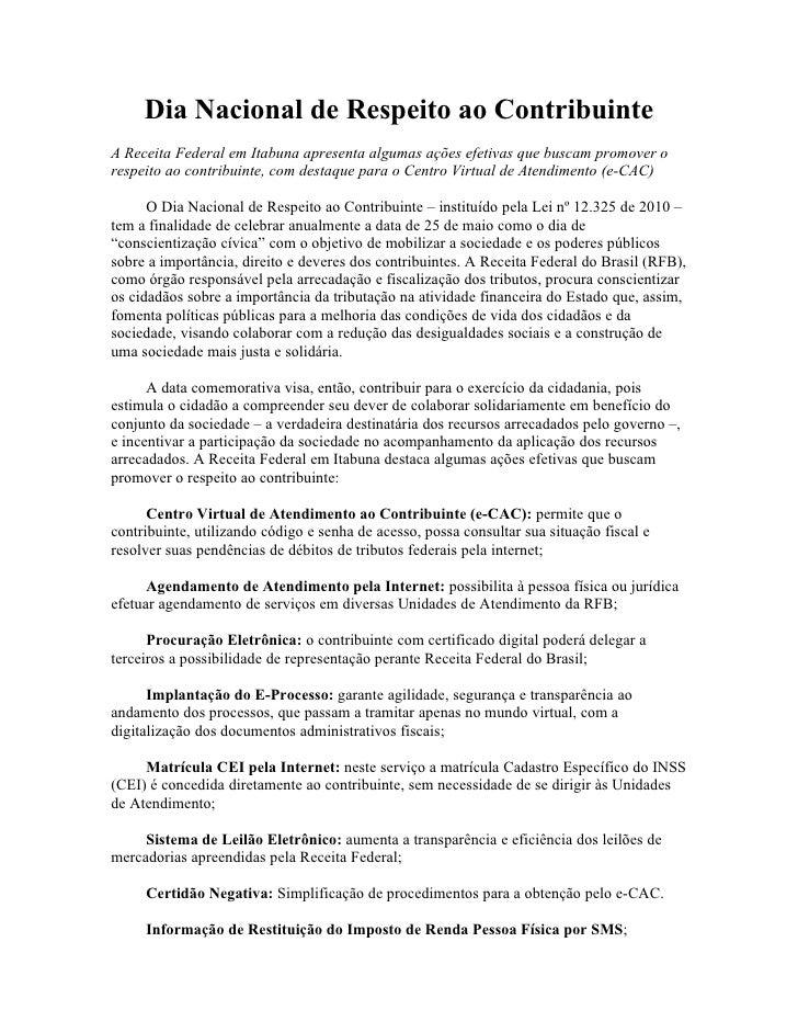 Dia Nacional de Respeito ao ContribuinteA Receita Federal em Itabuna apresenta algumas ações efetivas que buscam promover ...