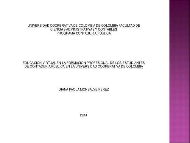 UNIVERSIDAD COOPERATIVA DE COLOMBIA DE COLOMBIA FACULTAD DE CIENCIAS ADMINISTRATIVAS Y CONTABLES PROGRAMA CONTADURIA PÚBLI...