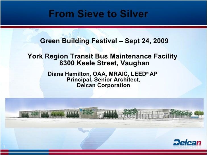 Gre en Building Festival – Sept 24, 2009   York Region Transit Bus Maintenance Facility   8300 Keele Street, Vaughan Dia...
