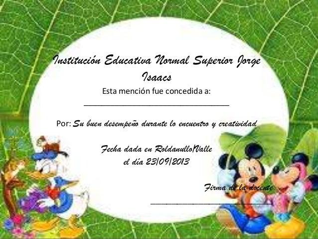 Institución Educativa Normal Superior Jorge                   Isaacs           Esta mención fue concedida a:       _______...