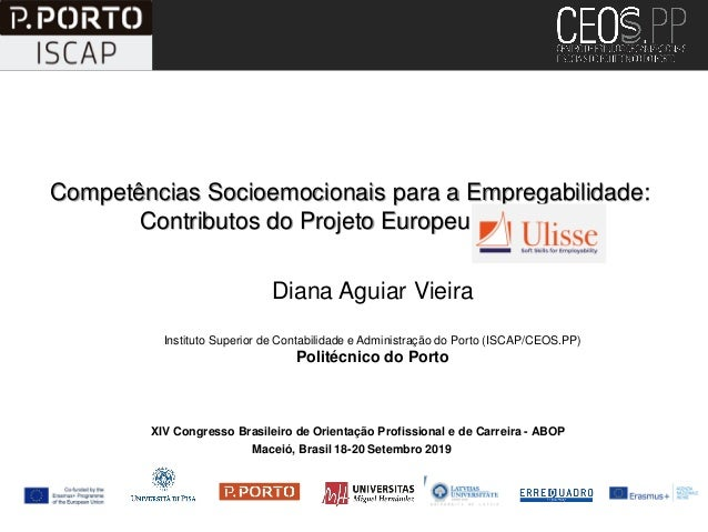 Competências Socioemocionais para a Empregabilidade: Contributos do Projeto Europeu ULISSE XIV Congresso Brasileiro de Ori...