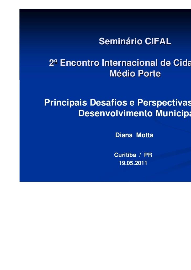 Seminário CIFAL 2º Encontro Internacional de Cidades de               Médio PortePrincipais Desafios e Perspectivas para o...
