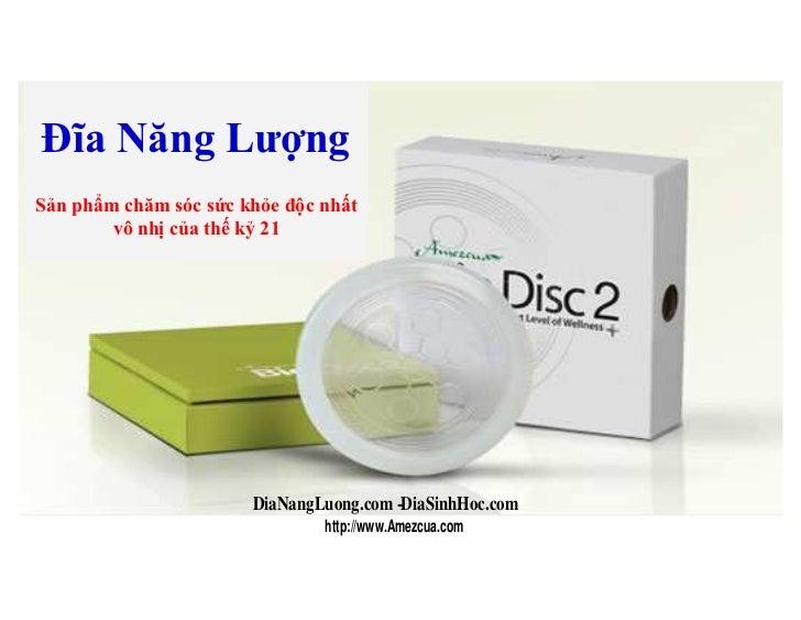 Đĩa Năng LưӧngSҧn phҭm chăm sóc sӭc khӓe đӝc nhҩt        vô nhӏ cӫa thӃ kӹ 21                       DiaNangLuong.com - Dia...