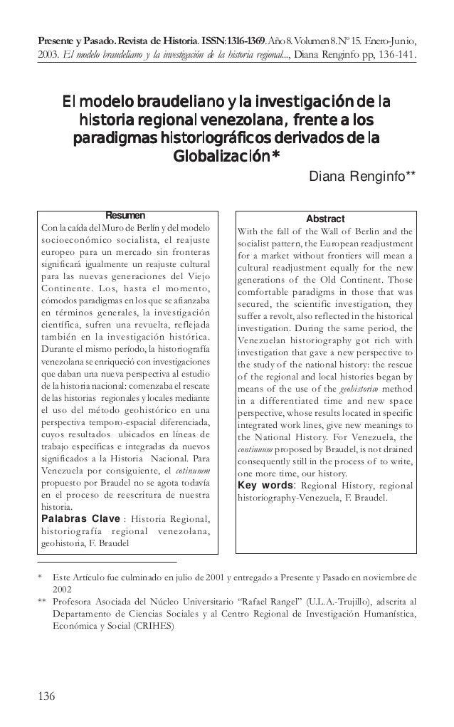 Presente y Pasado. Revista de Historia. ISSN: 1316-1369. Año 8. Volumen 8. Nº 15. Enero-Junio,2003. El modelo braudeliano ...