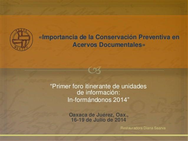 """Restauradora Diana Saarva «Importancia de la Conservación Preventiva en Acervos Documentales» """"Primer foro itinerante de u..."""