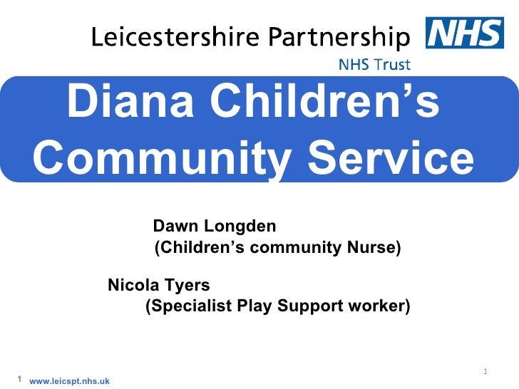 Diana Children's   Community Service                        Dawn Longden                        (Children's community Nurs...
