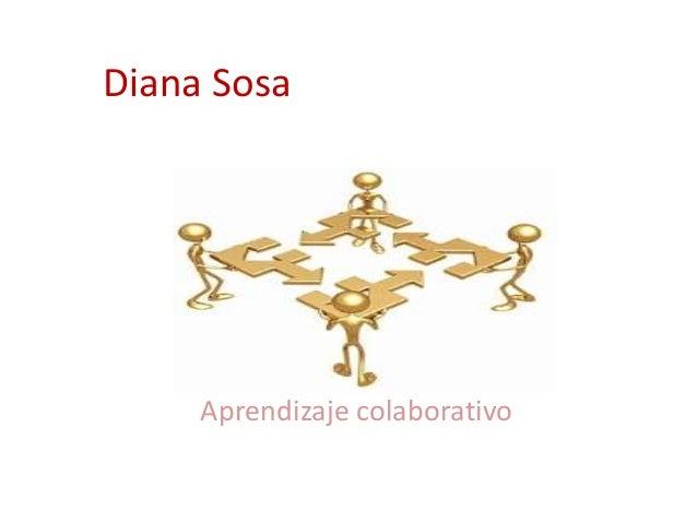 Diana SosaAprendizaje colaborativo