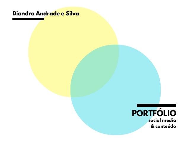 Diandra Andrade e Silva PORTFÓLIO social media & conteúdo