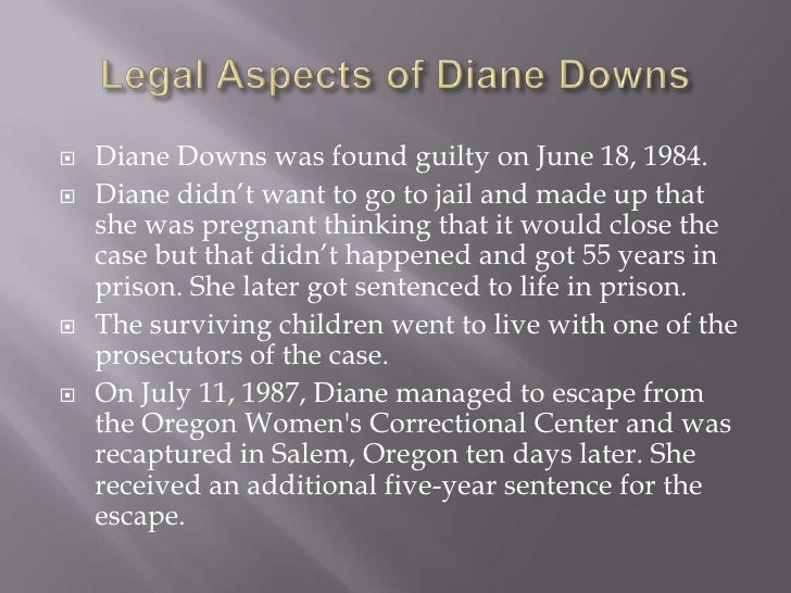 diane downs her children got in Explaining what we could find out about diane downs  elizabeth diane frederickson  1983, prosecutors contend that downs shot her three children, stephen.