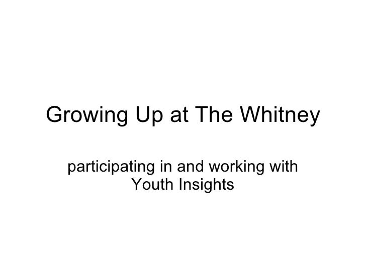 Growing Up at The Whitney participating in and working with Youth Insights
