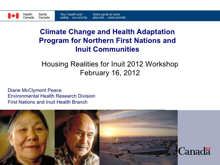 Climate Change and Health Adaptation             Program for Northern First Nations and                      Inuit Communi...